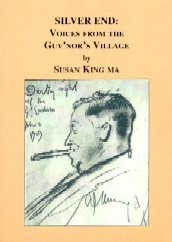 Silver End:Voices from the Guv'nor's Village by Susan King